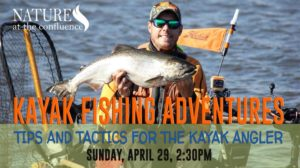 Kayak Fishing Adventures : Tips and Tactics to Make You a Better Kayak Angler @ Nature At The Confluence Campus | South Beloit | Illinois | United States