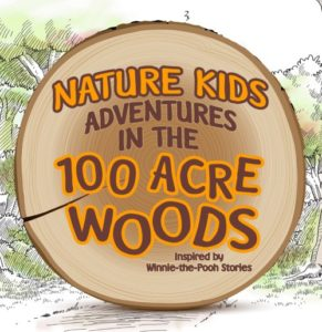 "Nature Kids Adventures In The 100 Acre Woods: ""Adventure Is A Wonderful Thing""  - Ages 4-7 @ Nature At The Confluence Campus 