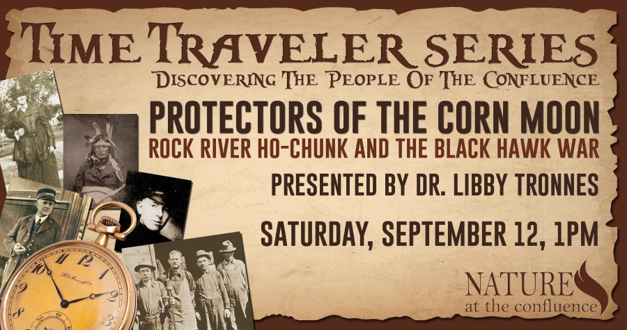 Protectors of the Corn Moon: How the Rock River Ho-Chunks Hid 1,200 Fugitive Indians & Mired U.S. Troops During the 1832 Black Hawk War    @ Nature At The Confluence Campus | South Beloit | Illinois | United States