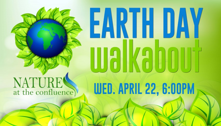 CANCELLED! Earth Day Walkabout @ Nature At The Confluence Campus
