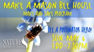 Mason Bee House Program | Make & Take @ Nature At The Confluence Campus | South Beloit | Illinois | United States