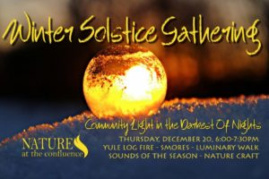 Winter Solstice Gathering and Luminary Walk @ Nature At The Confluence Campus