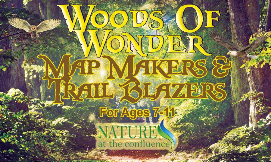 CANCELLED FOR THIS YEAR Map Making and Trail Blazing |  Ages 7-11 @ Nature At The Confluence Campus