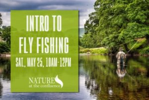 Intro to Fly Fishing Program @ Nature at the Confluence