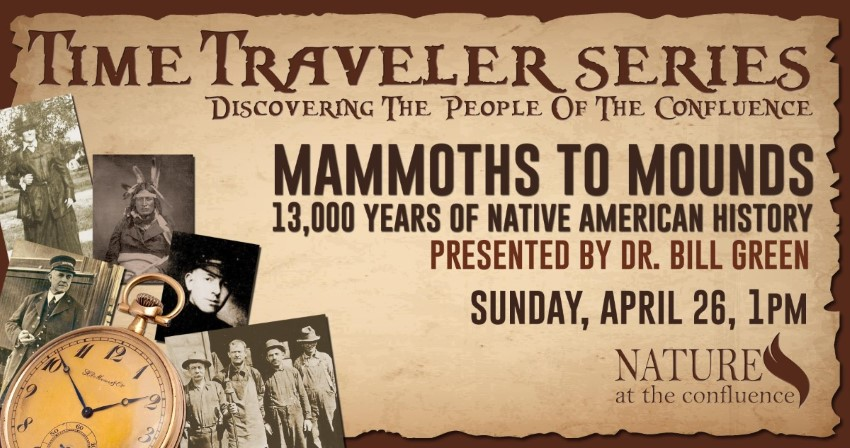 POSTPONED! Mammoths to Mounds: 13,000 Years of Native American History | Time Traveler Series @ Nature at the Confluence